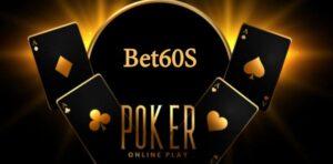 Bet60s – Cổng game bài đổi thưởng – Tải Bet60s iOS, APK, PC